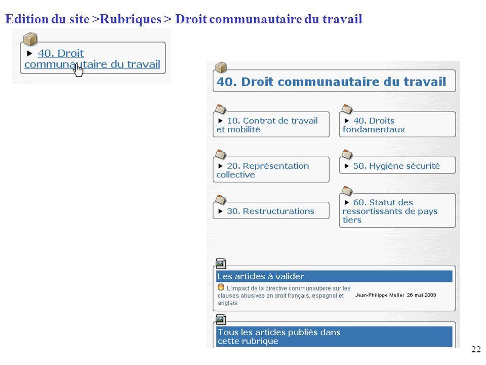 22 Page daccueil (home) Edition du site >Rubriques > Droit communautaire du travail