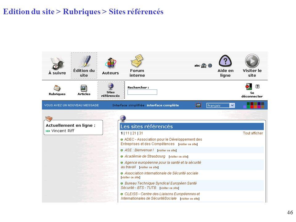 46 Page daccueil (home) Edition du site > Rubriques > Sites référencés