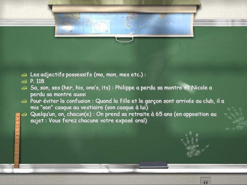 / Les adjectifs possessifs (ma, mon, mes etc.) : / P.