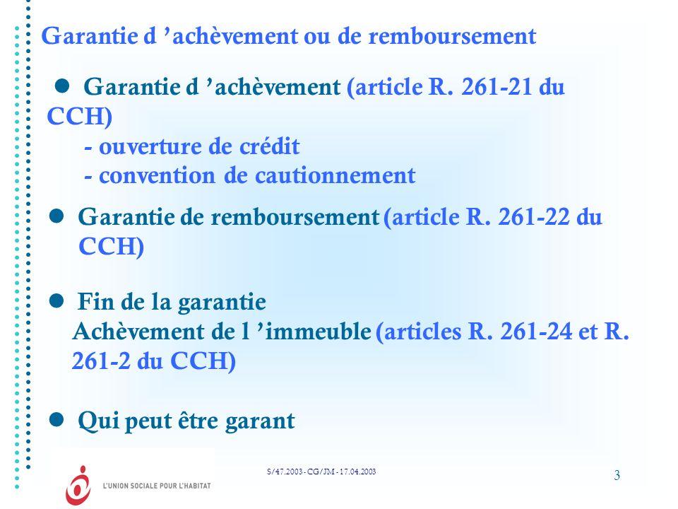 3 Garantie d achèvement (article R. 261-21 du CCH) - ouverture de crédit - convention de cautionnement Garantie de remboursement (article R. 261-22 du