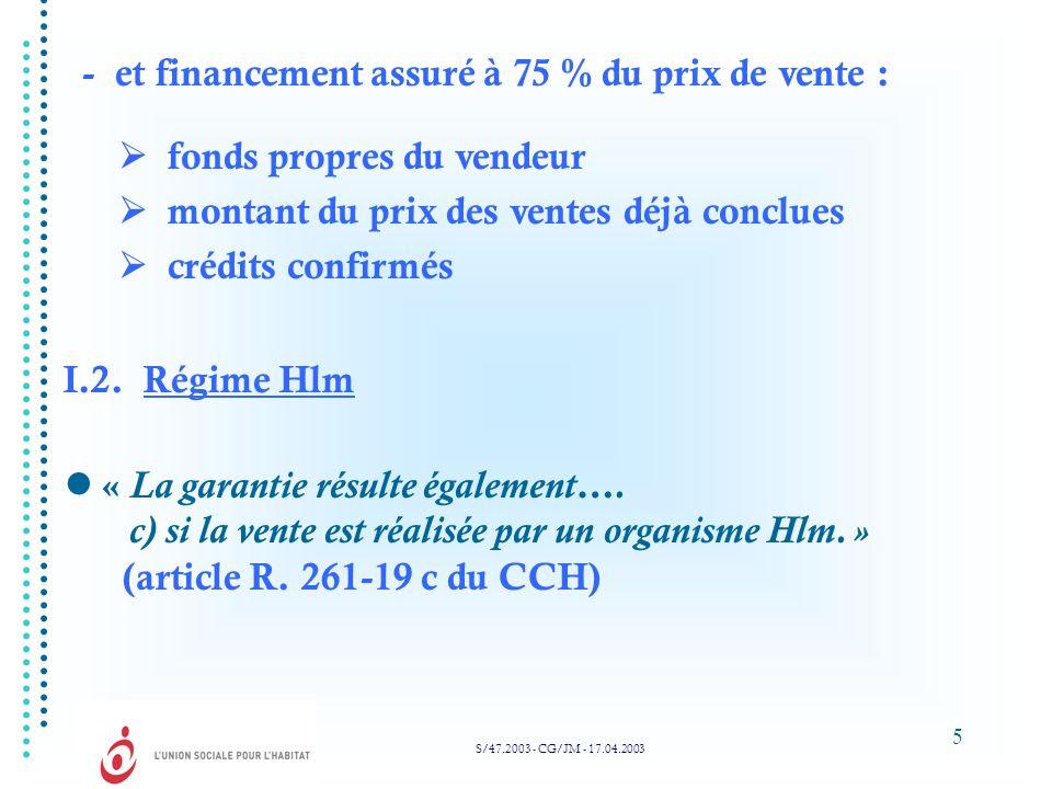 5 fonds propres du vendeur montant du prix des ventes déjà conclues crédits confirmés « La garantie résulte également…. c) si la vente est réalisée pa