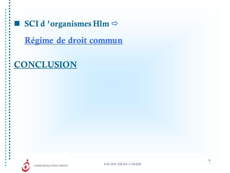 7 SCI d organismes Hlm Régime de droit commun CONCLUSION S/47.2003 - CG/JM - 17.04.2003