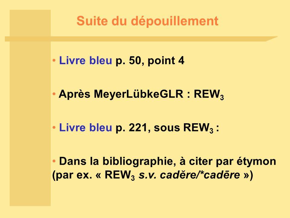 Suite du dépouillement Après MeyerLübkeGLR : REW 3 Livre bleu p.