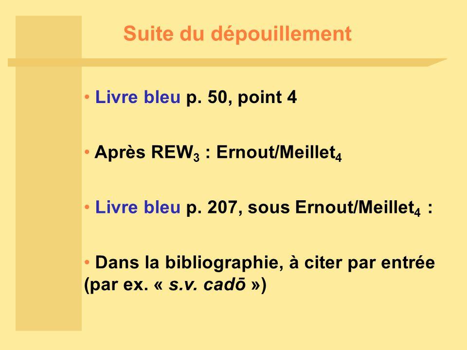 Suite du dépouillement Après REW 3 : Ernout/Meillet 4 Livre bleu p.