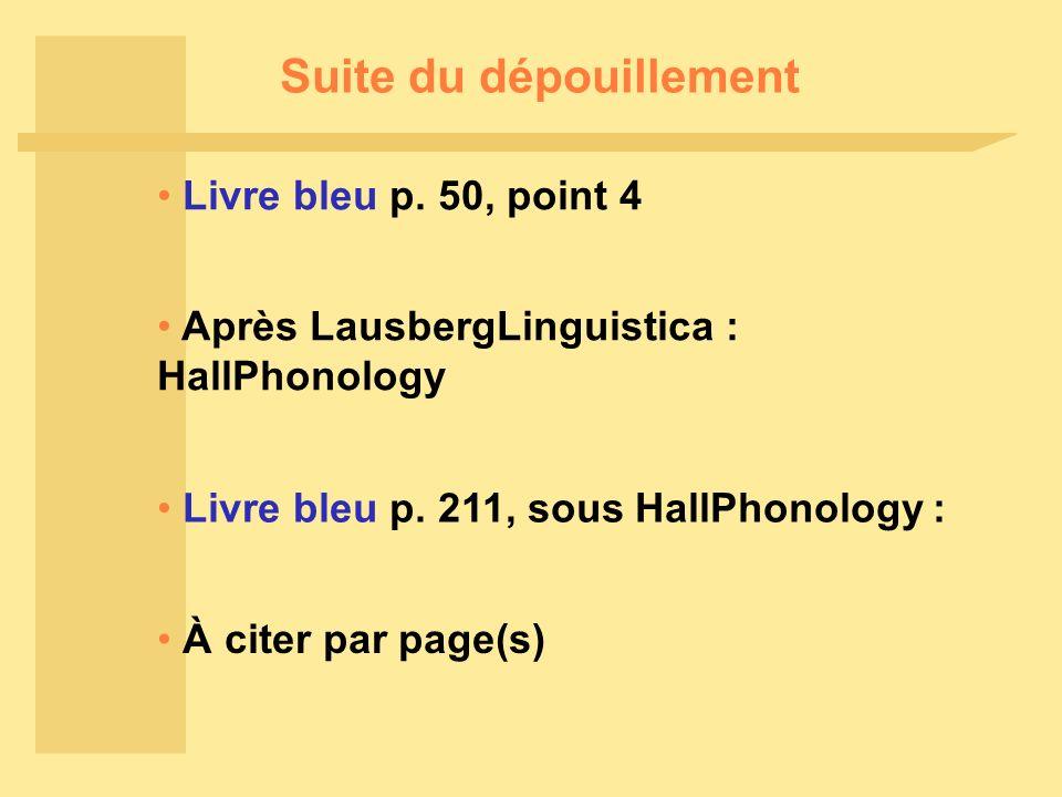 Suite du dépouillement Après LausbergLinguistica : HallPhonology Livre bleu p.
