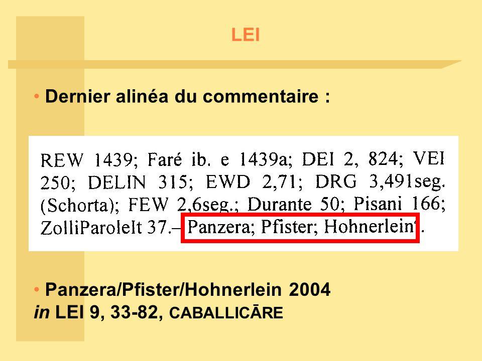 LEI Panzera/Pfister/Hohnerlein 2004 in LEI 9, 33-82, CABALLICĀRE Dernier alinéa du commentaire :