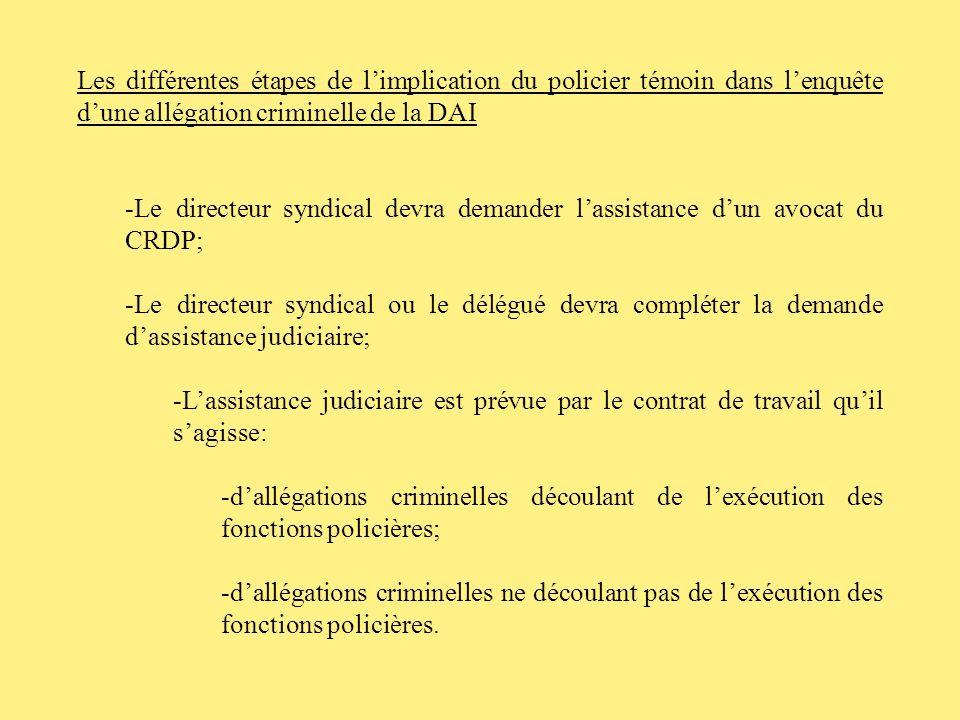 Mise en garde à faire au policier rencontré à titre de témoin (suite) -Linformer des articles pertinents en cas de manquement: 190.