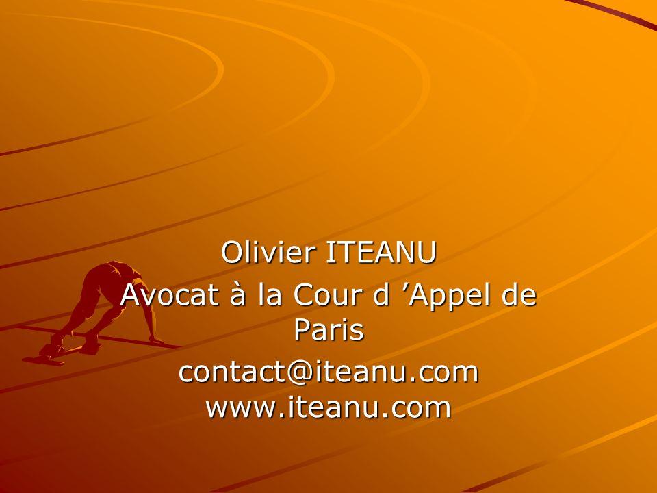 Olivier ITEANU Avocat à la Cour d Appel de Paris contact@iteanu.com www.iteanu.com