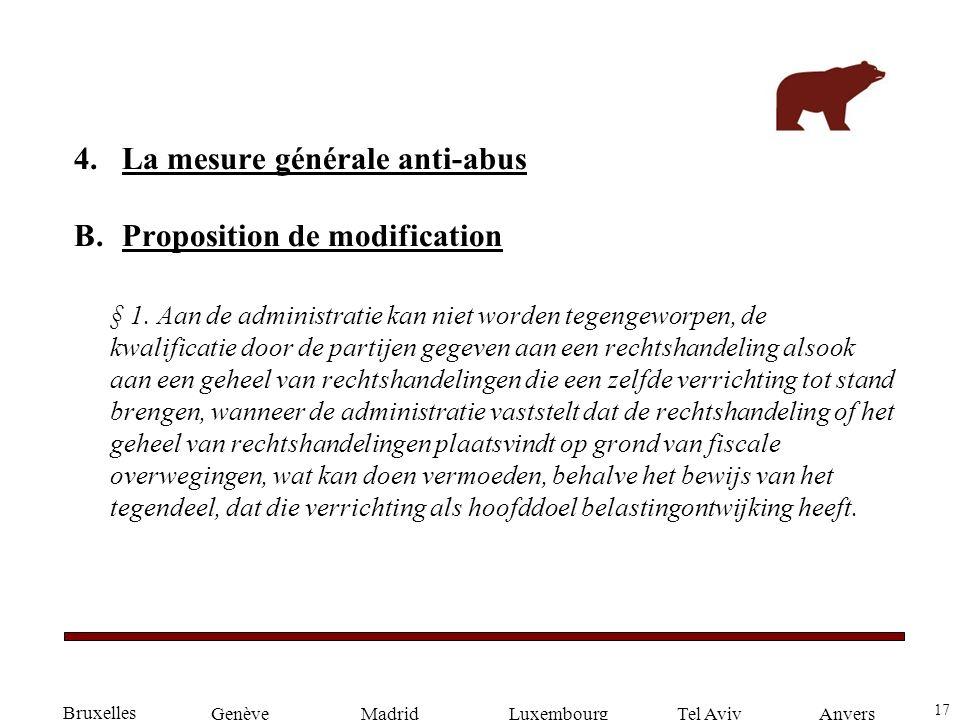 17 GenèveLuxembourgMadridTel AvivAnvers 4.La mesure générale anti-abus B.Proposition de modification § 1.