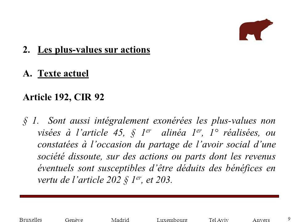 9 GenèveLuxembourgMadridTel AvivAnvers 2.Les plus-values sur actions A.Texte actuel Article 192, CIR 92 § 1.