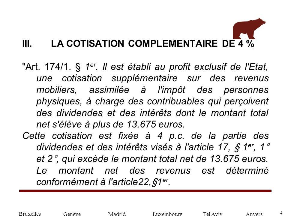 4 GenèveLuxembourgMadridTel AvivAnvers III. LA COTISATION COMPLEMENTAIRE DE 4 %