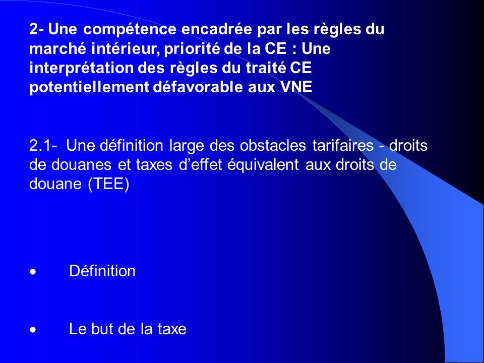 2- Une compétence encadrée par les règles du marché intérieur, priorité de la CE : Une interprétation des règles du traité CE potentiellement défavora