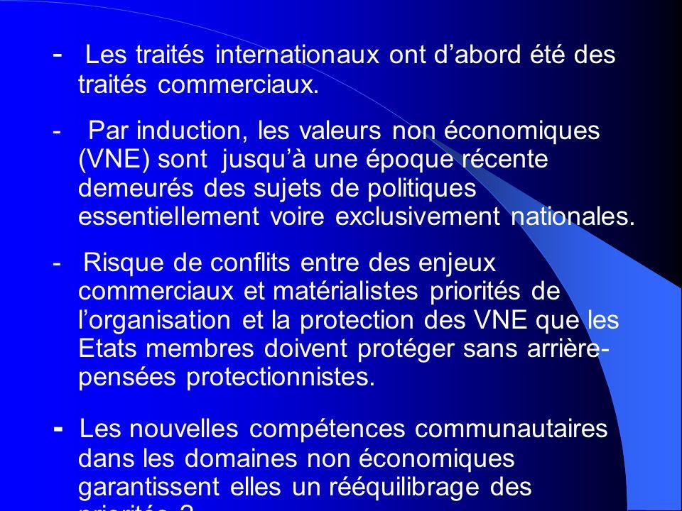 - Les traités internationaux ont dabord été des traités commerciaux. - Par induction, les valeurs non économiques (VNE) sont jusquà une époque récente