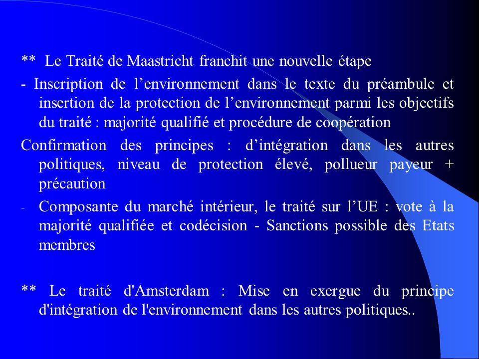 ** Le Traité de Maastricht franchit une nouvelle étape - Inscription de lenvironnement dans le texte du préambule et insertion de la protection de len