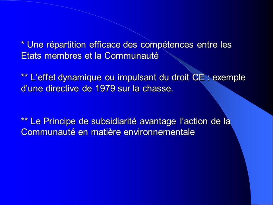* Une répartition efficace des compétences entre les Etats membres et la Communauté ** Leffet dynamique ou impulsant du droit CE : exemple dune direct