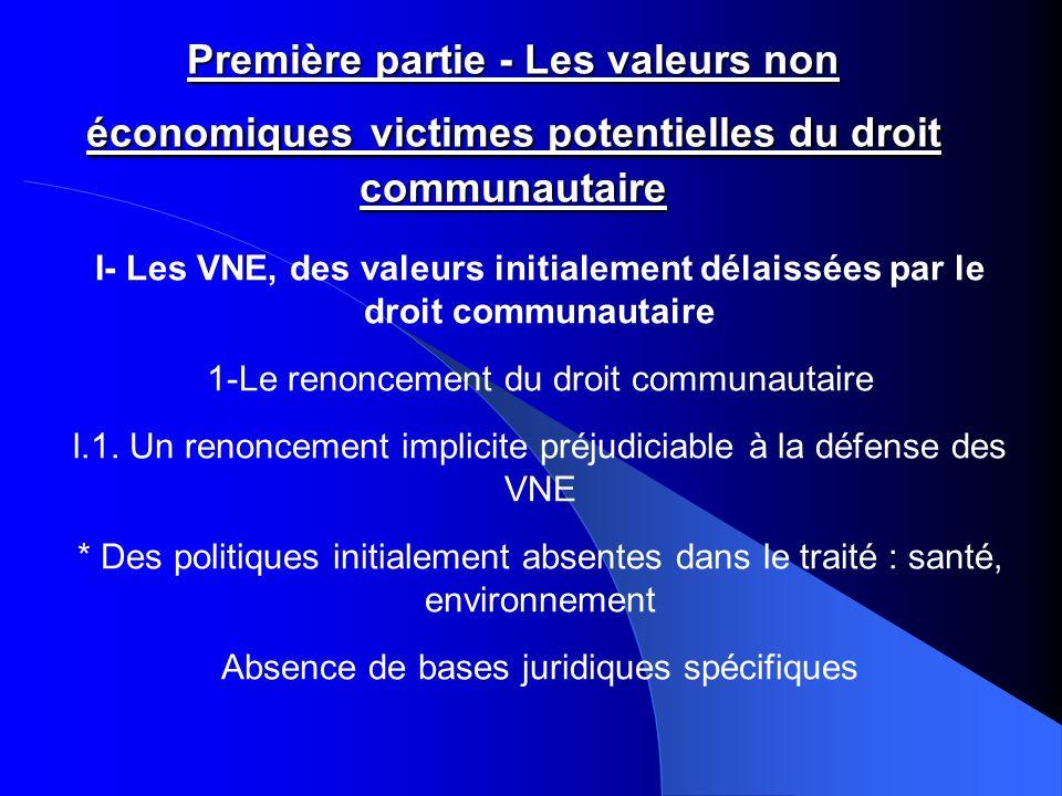 Première partie - Les valeurs non économiques victimes potentielles du droit communautaire I- Les VNE, des valeurs initialement délaissées par le droi