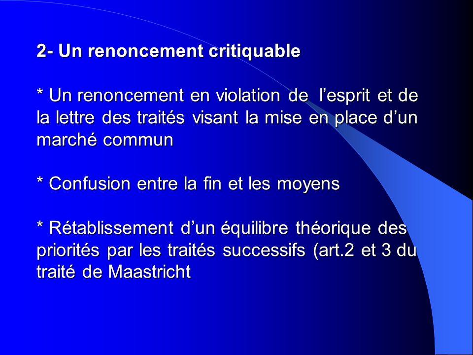 II- Une compétence des Etats membres strictement encadrée par des règles économiques et placée sous le contrôle dune autorité commune 1- La compétence laissée aux EM reste soumise aux impératifs dune réglementation économique « communautarisée » : article 30 du traité CE.