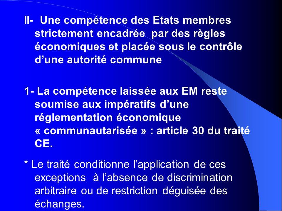 II- Une compétence des Etats membres strictement encadrée par des règles économiques et placée sous le contrôle dune autorité commune 1- La compétence