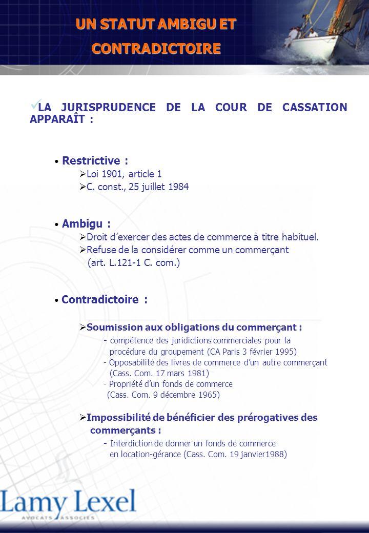 LA JURISPRUDENCE DE LA COUR DE CASSATION APPARAÎT : Restrictive : Loi 1901, article 1 C.