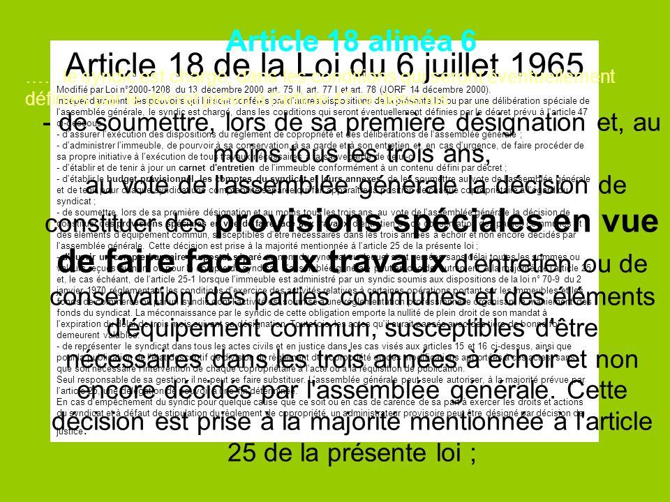 Article 18 de la Loi du 6 juillet 1965 Modifié par Loi n°2000-1208 du 13 décembre 2000 art. 75 II, art. 77 I et art. 78 (JORF 14 décembre 2000). Indép
