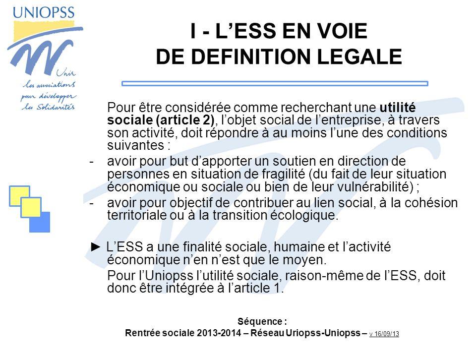 Séquence : Rentrée sociale 2013-2014 – Réseau Uriopss-Uniopss – v 16/09/13 I - LESS EN VOIE DE DEFINITION LEGALE 1 - Chapitre par famille statutaire, le chapitre associations comprend : - Les titres associatifs : moyen de renforcer les fonds propres.