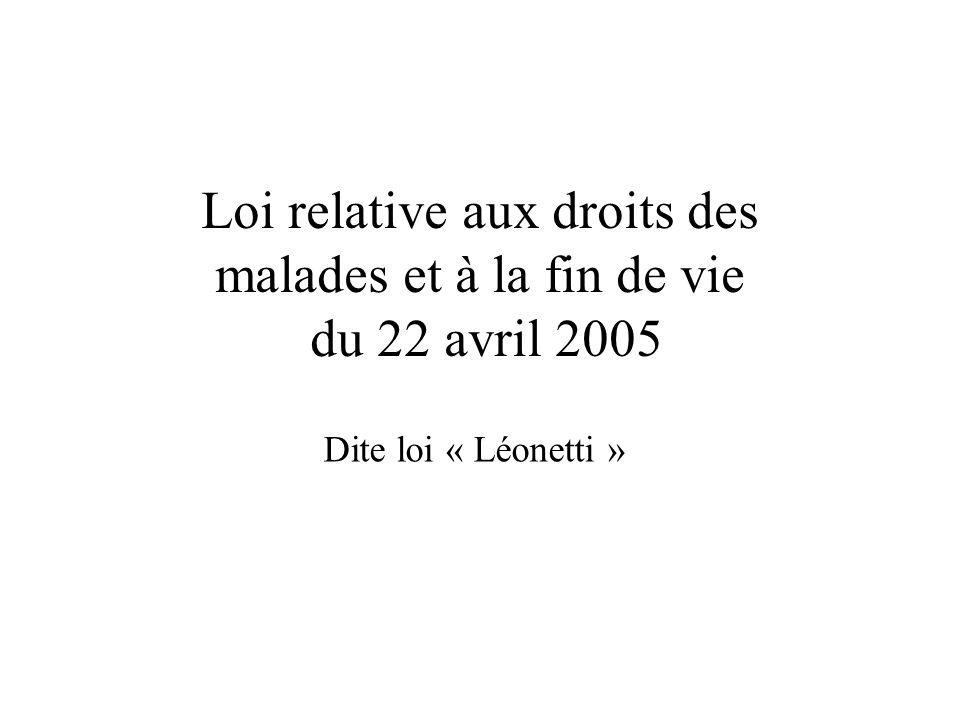 La loi du 22 avril 2005 relative aux droits des malades et à la fin de vie Peut-on décider des conditions de sa fin de vie .