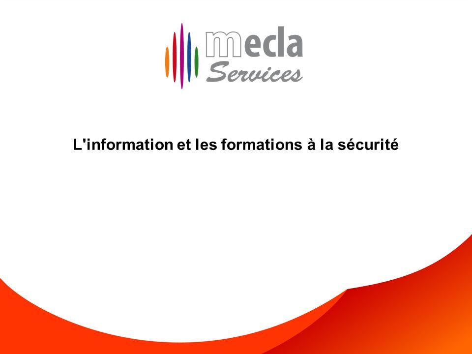 Rôle de l'animateur sécurité – 3 juillet 2012 1 L'information et les formations à la sécurité