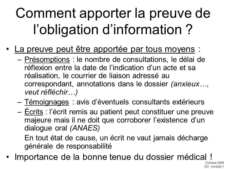 Octobre 2009 D3 : module 1 Comment apporter la preuve de lobligation dinformation ? La preuve peut être apportée par tous moyens : –Présomptions : le