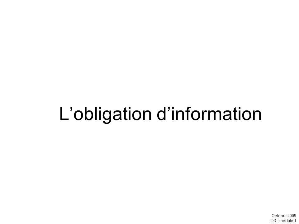 Octobre 2009 D3 : module 1 Pourquoi doit-on informer .