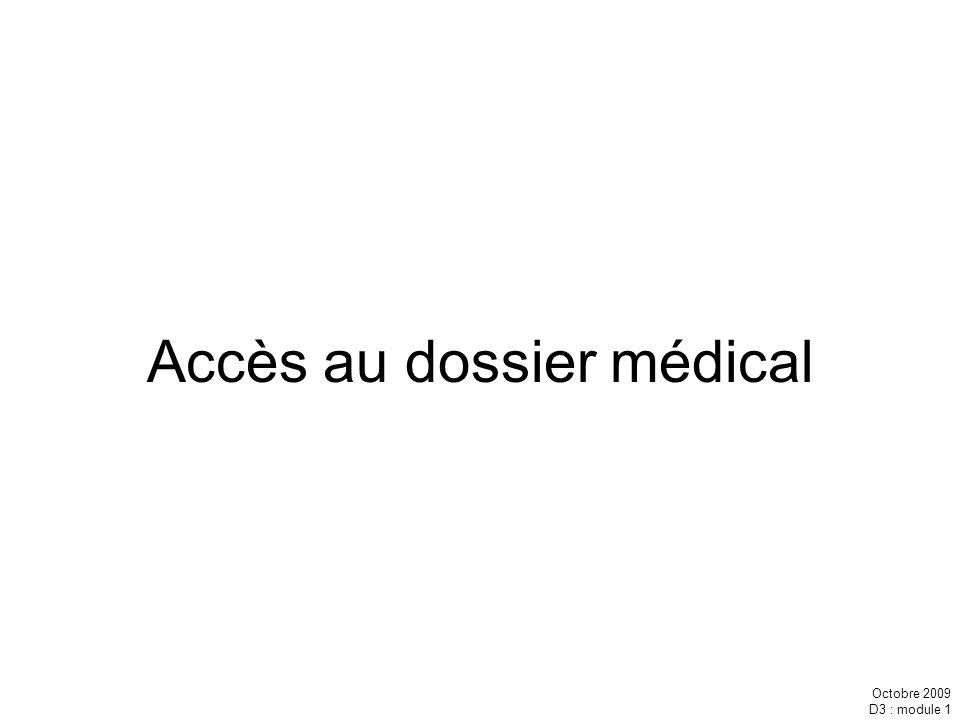 Octobre 2009 D3 : module 1 Accès au dossier médical