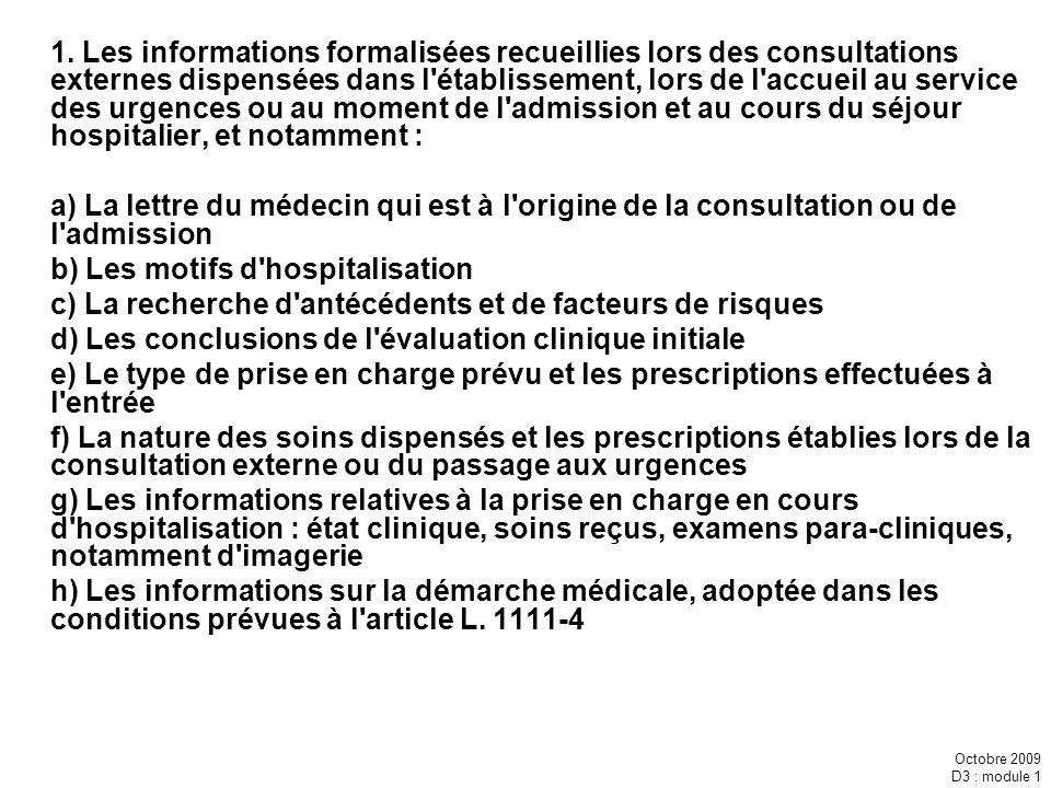 Octobre 2009 D3 : module 1 1. Les informations formalisées recueillies lors des consultations externes dispensées dans l'établissement, lors de l'accu
