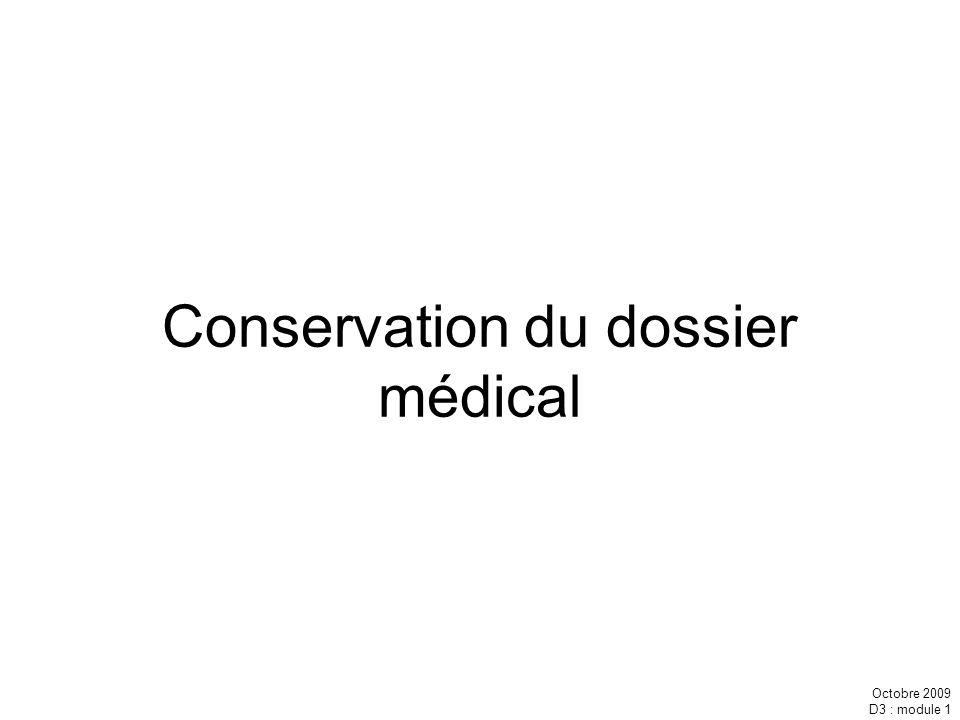 Octobre 2009 D3 : module 1 Conservation du dossier médical