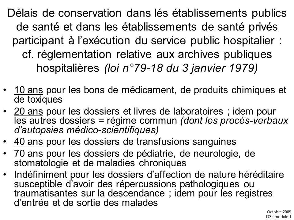 Octobre 2009 D3 : module 1 Délais de conservation dans lés établissements publics de santé et dans les établissements de santé privés participant à le