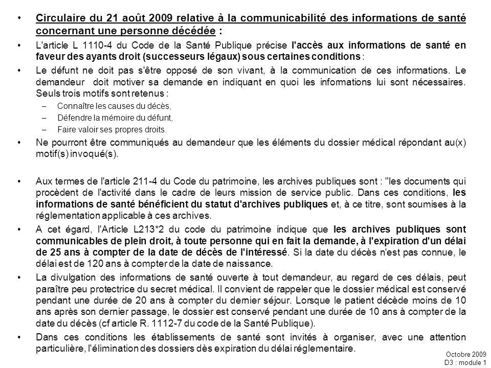 Octobre 2009 D3 : module 1 Circulaire du 21 août 2009 relative à la communicabilité des informations de santé concernant une personne décédée : L'arti