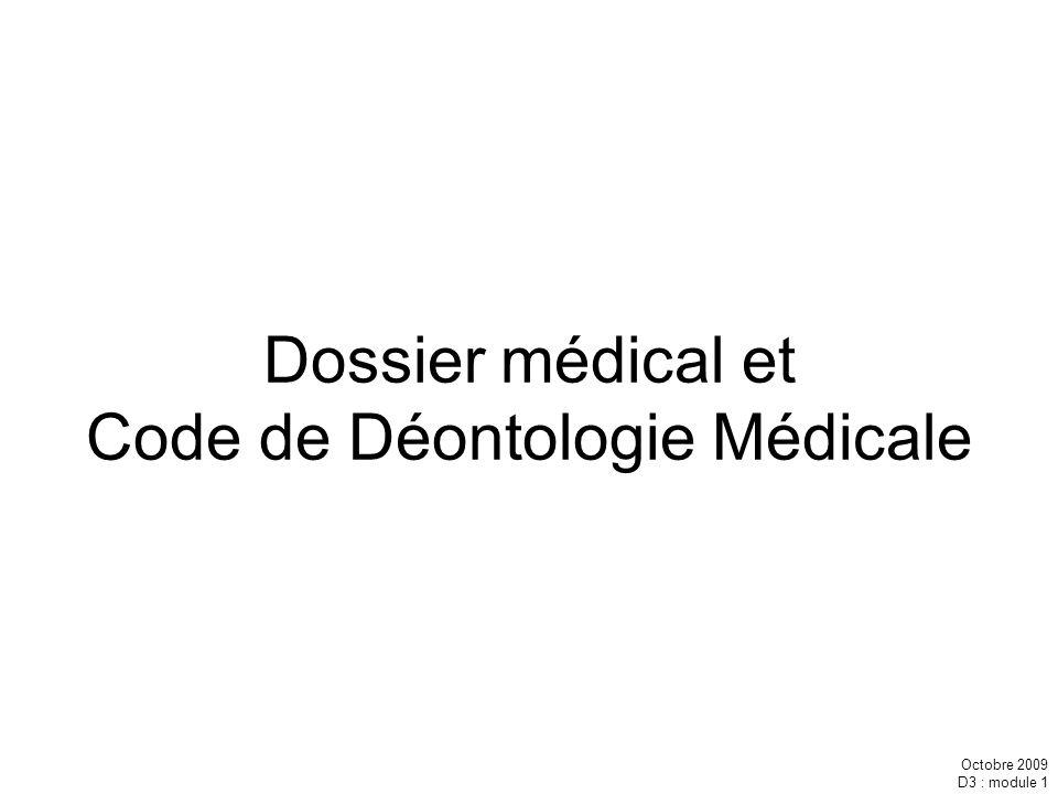 Octobre 2009 D3 : module 1 Dossier médical et Code de Déontologie Médicale