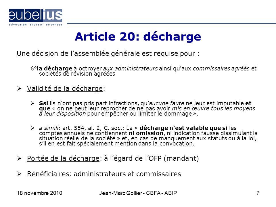 Article 26 LIRP Responsabilité externe « Les membres des organes opérationnels ne contractent en cette qualité aucune obligation personnelle relativement aux engagements de l organisme de financement de pensions.