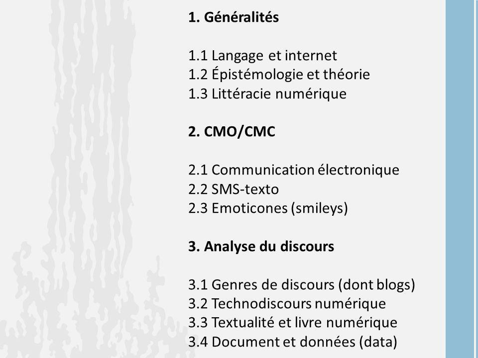 1. Généralités 1.1 Langage et internet 1.2 Épistémologie et théorie 1.3 Littéracie numérique 2.