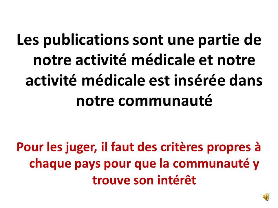 PUBLICATIONS MEDICALES Le schéma actuel basé sur des publications dans des revues trèd diverses est un « politiquement correct » dépassé Et les public