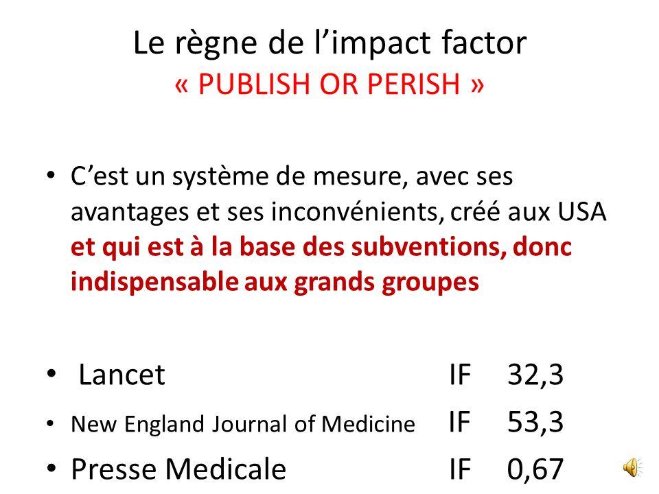Impact Factor Nombres de citations par an dun article dans la presse internationale, avec une pondération selon les années passées, Donc très majorita