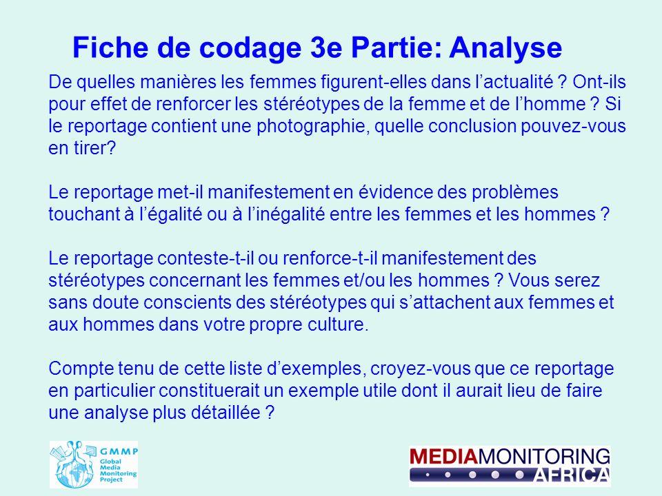 Fiche de codage 3e Partie: Analyse De quelles manières les femmes figurent-elles dans lactualité ? Ont-ils pour effet de renforcer les stéréotypes de