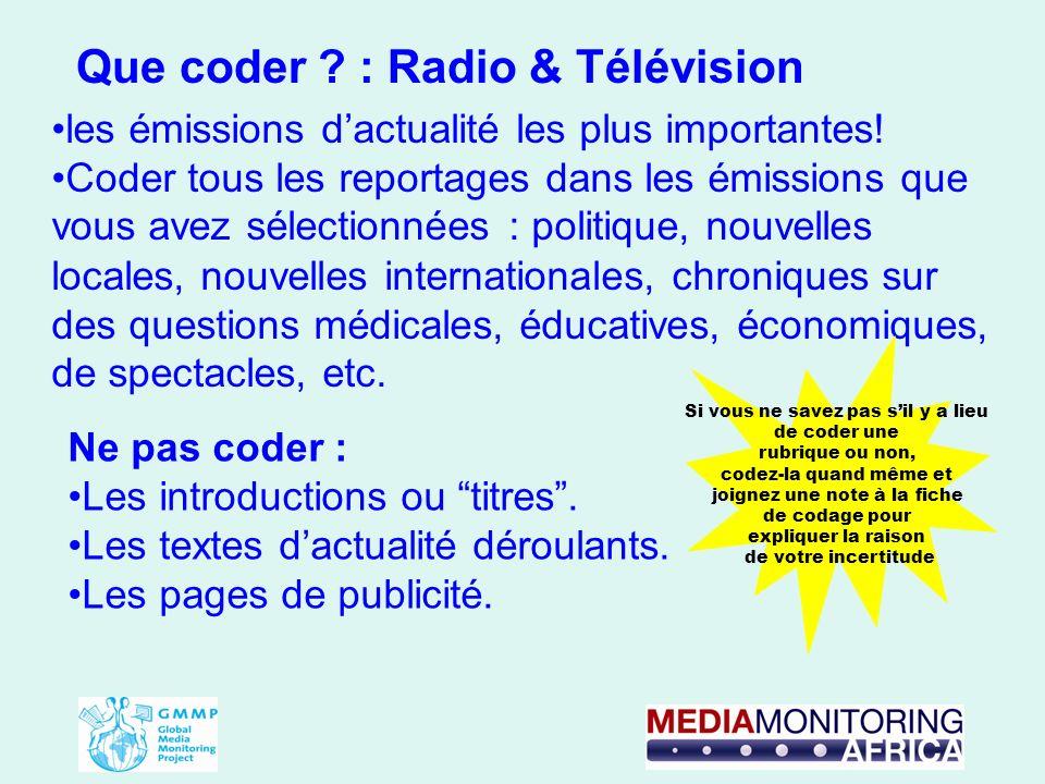 les émissions dactualité les plus importantes! Coder tous les reportages dans les émissions que vous avez sélectionnées : politique, nouvelles locales