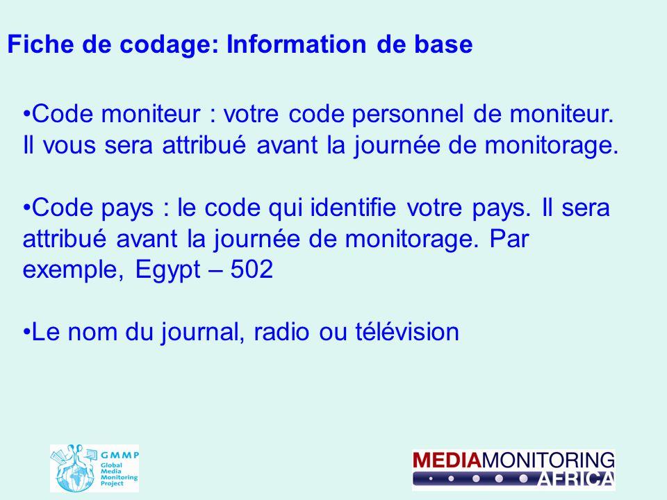 Fiche de codage: Information de base Code moniteur : votre code personnel de moniteur. Il vous sera attribué avant la journée de monitorage. Code pays