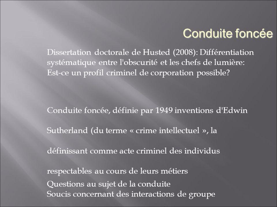 Dissertation doctorale de Husted (2008): Différentiation systématique entre l obscurité et les chefs de lumière: Est-ce un profil criminel de corporation possible.