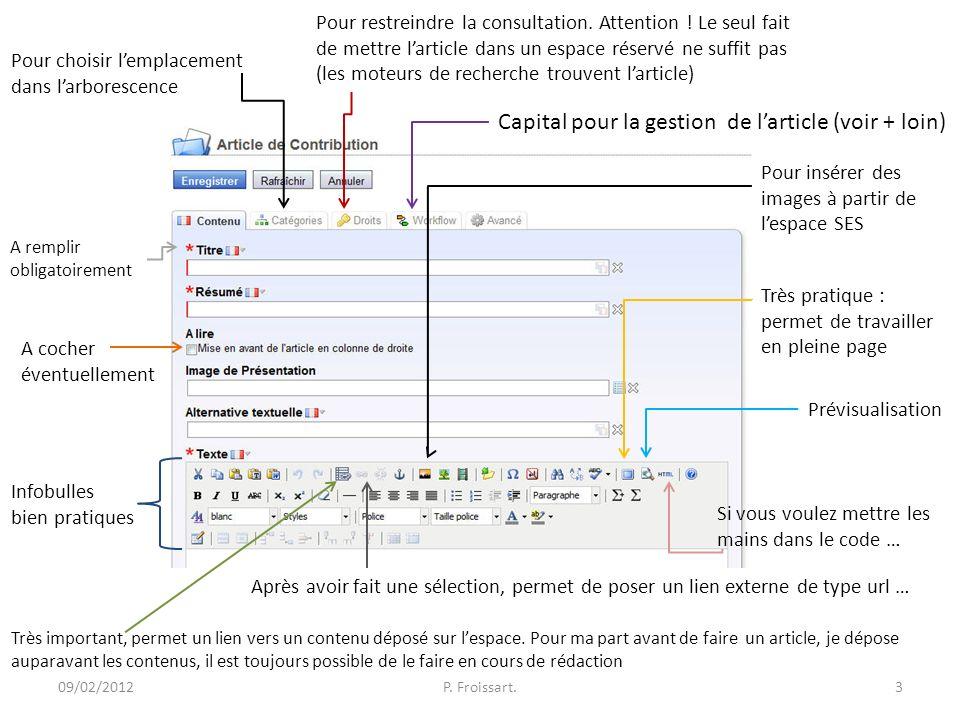 09/02/2012P. Froissart.3 Pour choisir lemplacement dans larborescence A remplir obligatoirement Pour restreindre la consultation. Attention ! Le seul