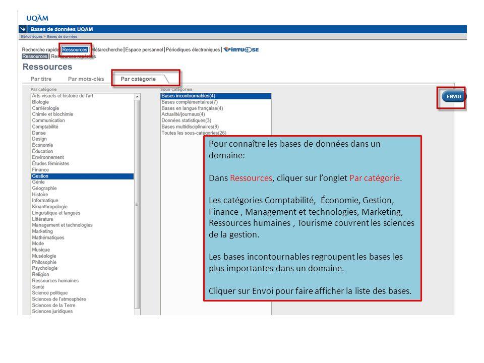 Pour connaître les bases de données dans un domaine: Dans Ressources, cliquer sur longlet Par catégorie. Les catégories Comptabilité, Économie, Gestio