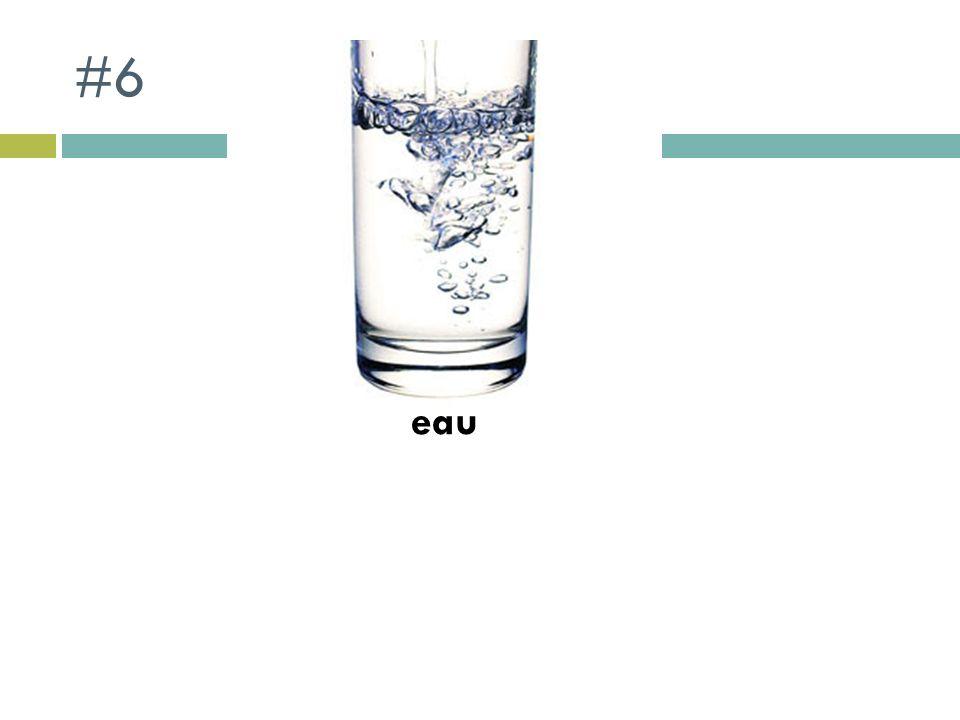 #6 eau