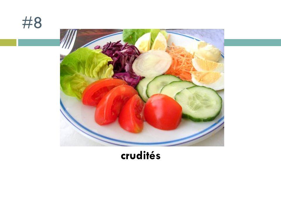 #8 crudités