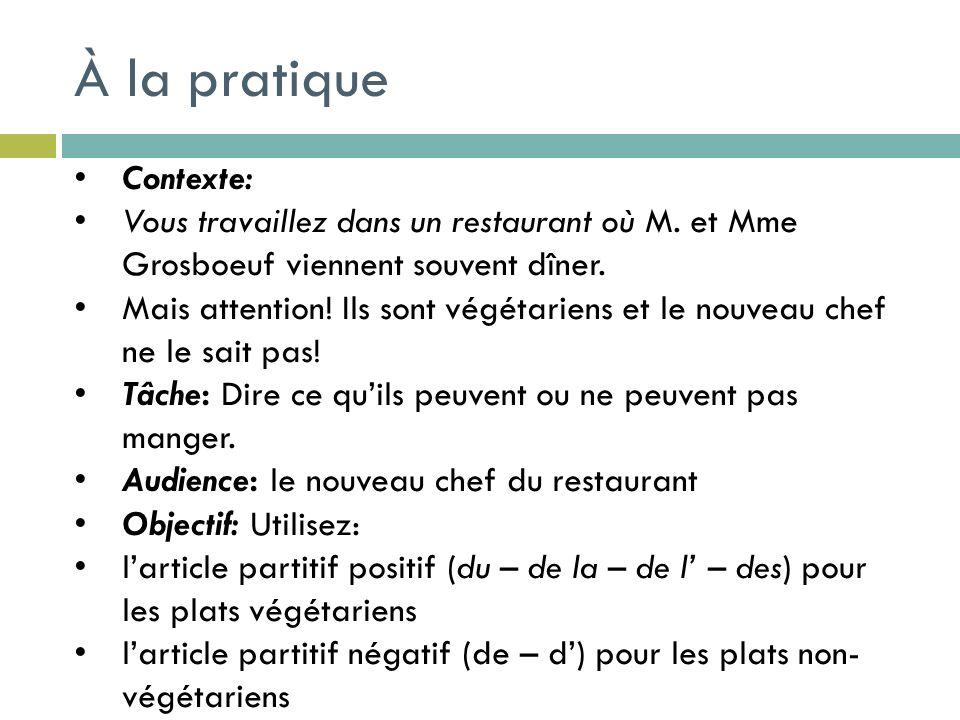 Contexte: Contexte: Vous travaillez dans un restaurant où M. et Mme Grosboeuf viennent souvent dîner. Vous travaillez dans un restaurant où M. et Mme