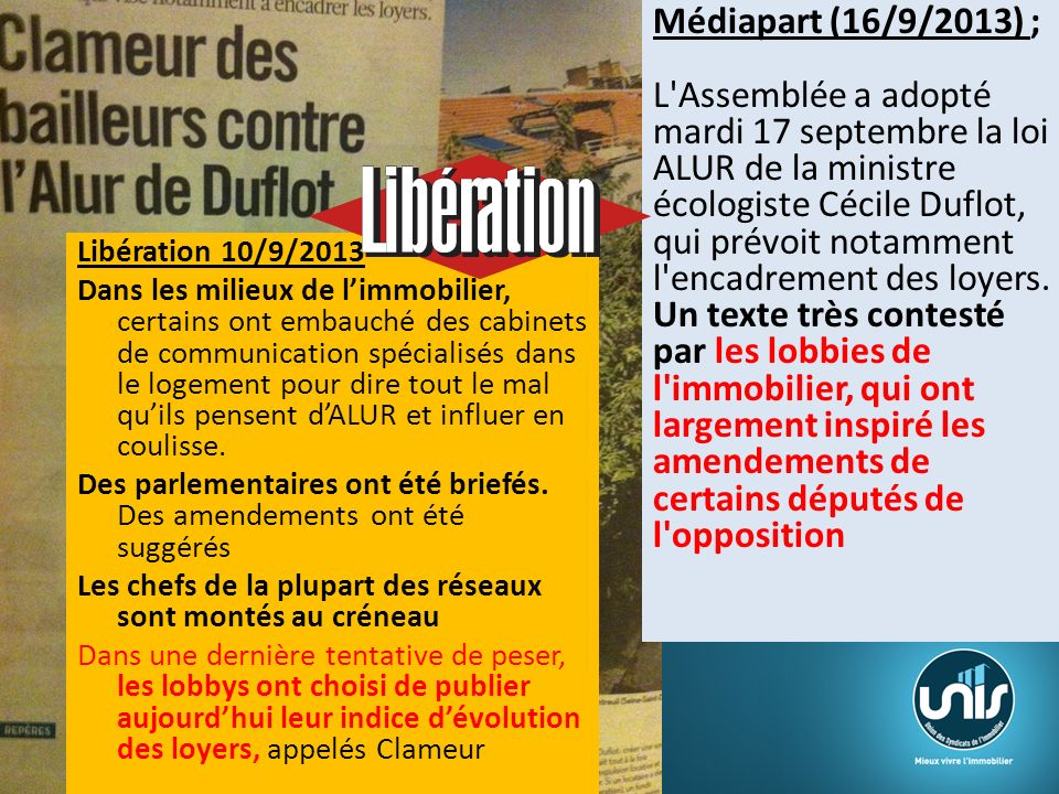 Médiapart (16/9/2013) ; L'Assemblée a adopté mardi 17 septembre la loi ALUR de la ministre écologiste Cécile Duflot, qui prévoit notamment l'encadreme