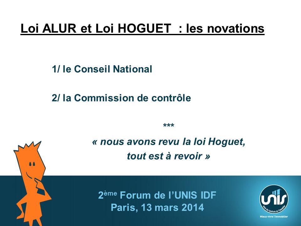 Loi ALUR et Loi HOGUET : les novations 1/ le Conseil National 2/ la Commission de contrôle *** « nous avons revu la loi Hoguet, tout est à revoir » 2